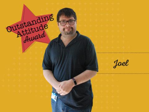 Outstanding Attitude Award Winner - Joel